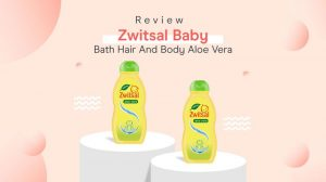 Review Zwitsal Baby Bath Hair And Body Aloe Vera